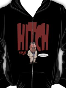 """Hitch Says"" 3 Christopher Hitchens quote t-shirt T-Shirt"