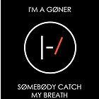 Goner Lyrics (twenty one pilots) by Kelly Ni