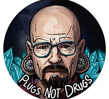 Plugs not Drugs by ESNCarli