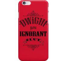 You Ignorant Slut - Red iPhone Case/Skin