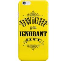 You Ignorant Slut - Yellow iPhone Case/Skin