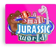 It's a Small Jurassic World (Logo w dinos) Metal Print