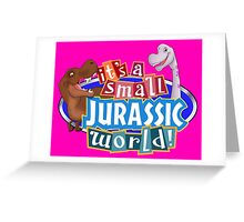 It's a Small Jurassic World (Logo w dinos) Greeting Card