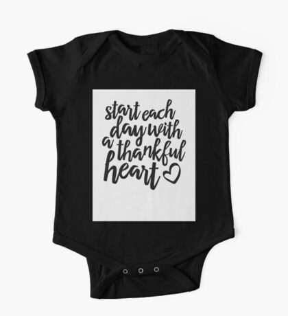 start each day with a thankful heart One Piece - Short Sleeve