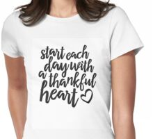 start each day with a thankful heart Womens Fitted T-Shirt
