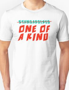 One of a Kind (NOT Standardized!) T-Shirt