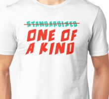 One of a Kind (NOT Standardized!) Unisex T-Shirt