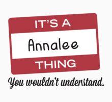 Its a Annalee thing you wouldnt understand! by masongabriel