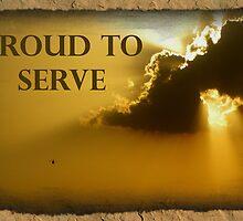 Proud To Serve by Judson Joyce