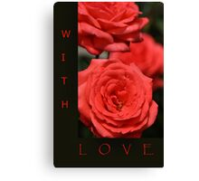 With Love - red & black Rose Canvas Print