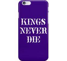 KINGS NEVER DIE iPhone Case/Skin