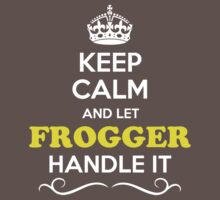 Keep Calm and Let FROGGER Handle it Kids Clothes
