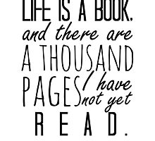 """""""Life is a book. . ."""" - Will Herondale Quote Photographic Print"""