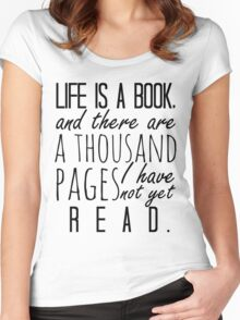 """""""Life is a book. . ."""" - Will Herondale Quote Women's Fitted Scoop T-Shirt"""