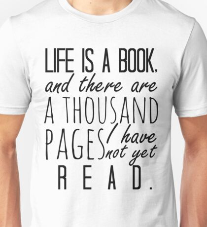 """Life is a book. . ."" - Will Herondale Quote Unisex T-Shirt"