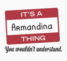 Its a Armandina thing you wouldnt understand! by masongabriel