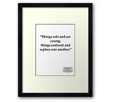 """Situationist saying """"Things rule and are Young..."""" Framed Print"""