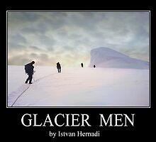 Glacier men by Istvan Hernadi
