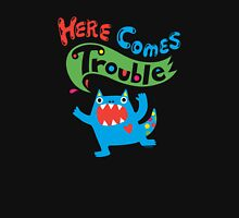 Here Comes Trouble on dark Unisex T-Shirt