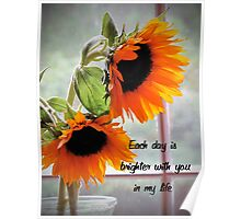 Each Day is Brighter With You In My Life Poster