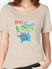 Here Comes Trouble primary Women's Relaxed Fit T-Shirt