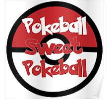 Pokeball Sweet Pokeball Poster
