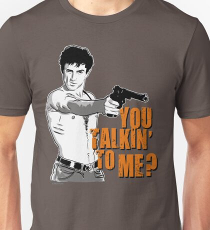 You talkin' to me? Unisex T-Shirt