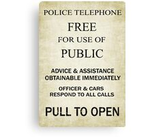 Free For Use Of Public - Tardis Door Sign, (please see notes) Canvas Print