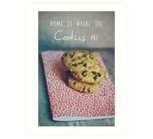 Home is where the cookies are Food typography Art Print