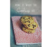 Home is where the cookies are Food typography Photographic Print