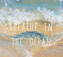 Breathe in the ocean by Indea Vanmerllin