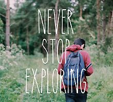Never stop exploring by Indea Vanmerllin