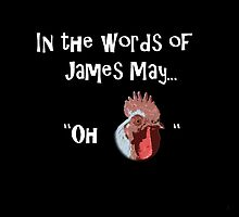 In the words of James May...... by Lissywitch