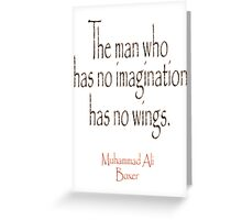 Ali, Boxer, Muhammad Ali, Cassius Clay, The man who has no imagination has no wings.  Greeting Card