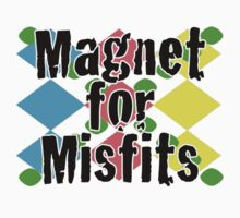 Magnet for Misfits by April Cleaver
