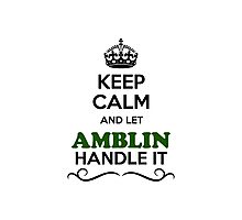 Keep Calm and Let AMBLIN Handle it Photographic Print