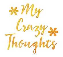 My Crazy thoughts (perfect for a crazy persons journal!) Photographic Print