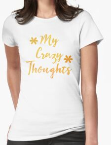 My Crazy thoughts (perfect for a crazy persons journal!) T-Shirt