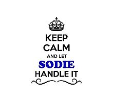 Keep Calm and Let SODIE Handle it Photographic Print