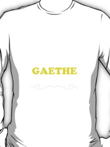 Keep Calm and Let GAETHE Handle it T-Shirt