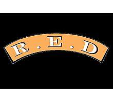 R.E.D           Photographic Print