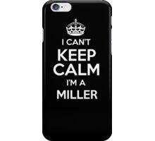 I can't keep calm I'm a Miller iPhone Case/Skin