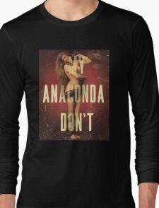 My Anaconda DON'T Long Sleeve T-Shirt