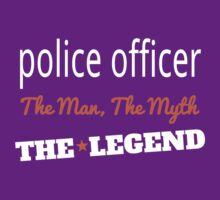 POLICE OFFICER THE MAN,THE MYTH THE LEGEND T-Shirt