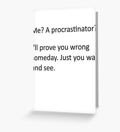 Procrastinate... tomorrow Greeting Card
