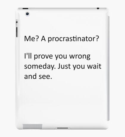 Procrastinate... tomorrow iPad Case/Skin