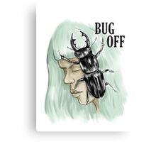 BUG OFF Canvas Print
