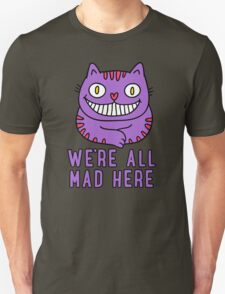 Cute Cheshire Cat - We're All Mad Here T Shirt T-Shirt