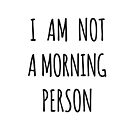I am not a morning person by beakraus