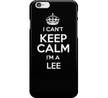 I can't keep calm I'm a Lee iPhone Case/Skin